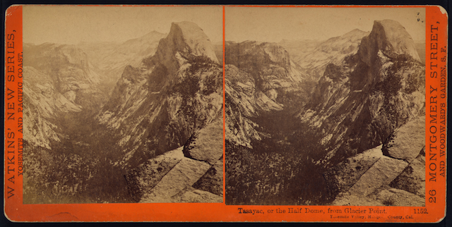 Fig. 11. Tasayac, or the Half Dome, from Glacier Point, circa 1865, Carleton Watkins, stereograph, Library of Congress, Reproduction No. LC-DIG-stereo-1s01436
